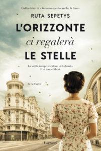 Book Cover: L'orizzonte ci regalerà le stelle di Ruta Sepetys - SEGNALAZIONE
