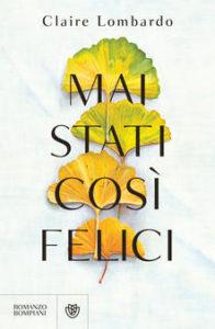 Book Cover: Mai stati più felici di Claire Lombardo - SEGNALAZIONE
