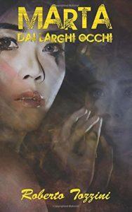Book Cover: Marta dai larghi occhi di Roberto Tozzini - SEGNALAZIONE