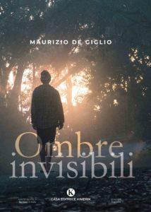 Book Cover: Ombre invisibili di Maurizio De Giglio - SEGNALAZIONE