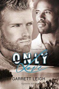 Book Cover: Only Love di Garrett Leigh - SEGNALAZIONE