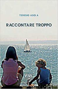 Book Cover: Raccontare Troppo di Teresio Asola - RECENSIONE