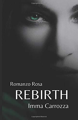 Book Cover: Rebirth di Imma Carrozza - SEGNALAZIONE