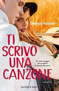 Book Cover: Ti scrivo una canzone di Daniela Volontè - SEGNALAZIONE
