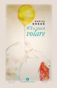 Book Cover: #tupuoivolare di Marika Gesuè - SEGNALAZIONE