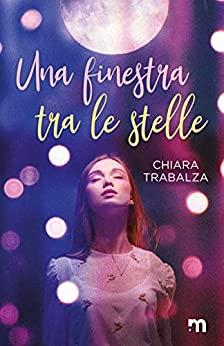 Book Cover: Una finestra tra le stelle di Chiara Trabalza - SEGNALAZIONE