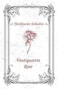 Book Cover: Ventiquattro Rose di Ferdinando Palladino - RECENSIONE