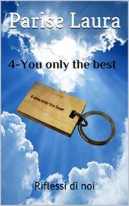 Book Cover: 4-You only the best: Riflessi di noi di Laura Parise - RECENSIONE