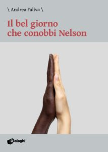 Book Cover: Il bel giorno che conobbi Nelson di Andrea Faliva - SEGNALAZIONE