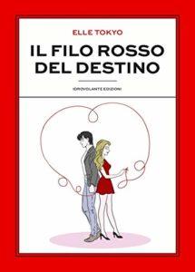 Book Cover: Il filo rosso del destino di Elle Tokyo - SEGNALAZIONE