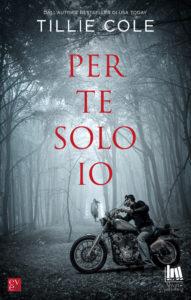 Book Cover: Per te solo io di Tillie Cole - SEGNALAZIONE