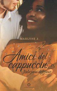 Book Cover: Amici del cappuccino.Tentazioni deliziose di Marlyse J. - SEGNALAZIONE