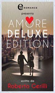 Book Cover: Amore deluxe edition di Roberto Gerilli - SEGNALAZIONE