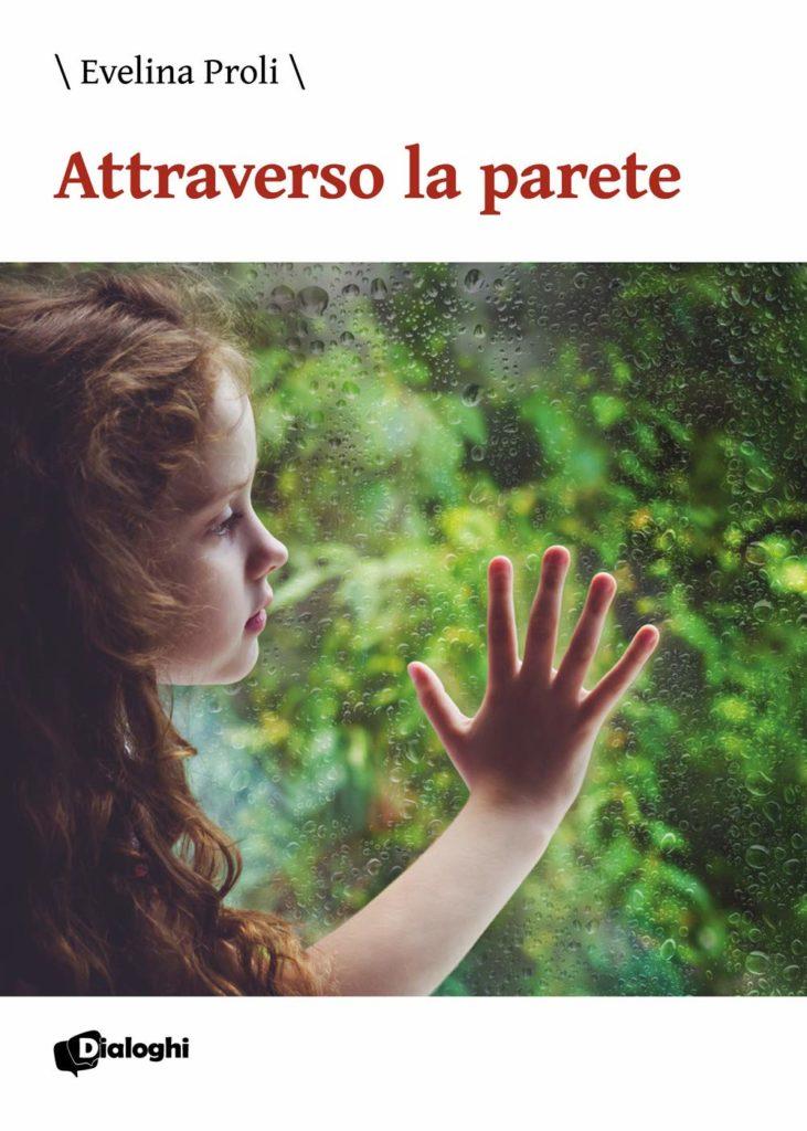 Book Cover: Attraverso la parete di Evelina Proli - SEGNALAZIONE
