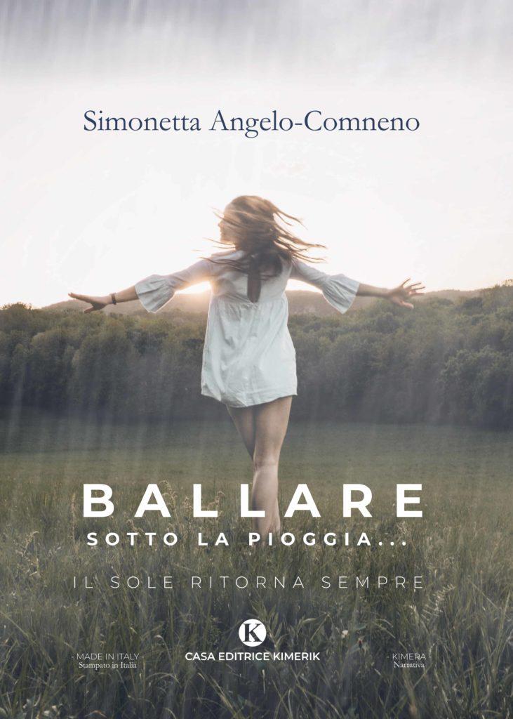 Book Cover: Ballare sotto la pioggia... - Il sole ritorna sempre di Simonetta Angelo-Comneno - SEGNALAZIONE