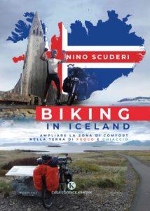 Book Cover: Biking in Iceland - Ampliare la zona di comfort nella terra di fuoco e ghiaccio di Antonino Scuderi - SEGNALAZIONE