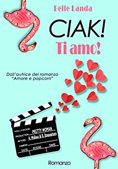 Book Cover: Ciak! Ti amo! di Belle Landa - RECENSIONE