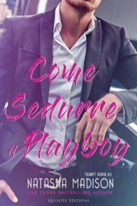 Book Cover: Come sedurre il playboy di Natasha Madison - SEGNALAZIONE