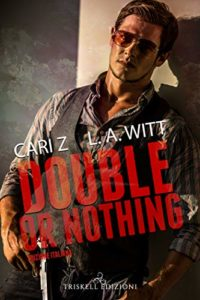 Book Cover: Double or nothing di Cari Z. & L.A. Witt - SEGNALAZIONE
