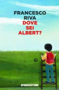 Book Cover: Dove sei Albert di Francesco Riva - SEGNALAZIONE