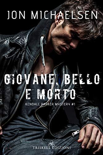 Book Cover: Giovane bello e morto di Jon Michaelsen - SEGNALAZIONE