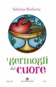 Book Cover: I germogli del cuore di Sabrina Barbetta - SEGNALAZIONE