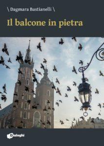 Book Cover: Il balcone in pietra di Dagmara Bastianelli - SEGNALAZIONE