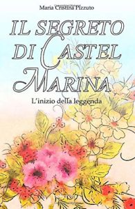 Book Cover: Il segreto di Castel Marina di Maria Cristina Pizzuto - RECENSIONE