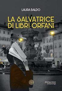 Book Cover: La salvatrice di libri orfani di Laura Baldo - RECENSIONE