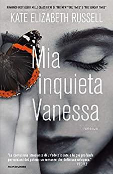 Book Cover: Mia inquieta Vanessa di Kate Elizabeth Russell - SEGNALAZIONE