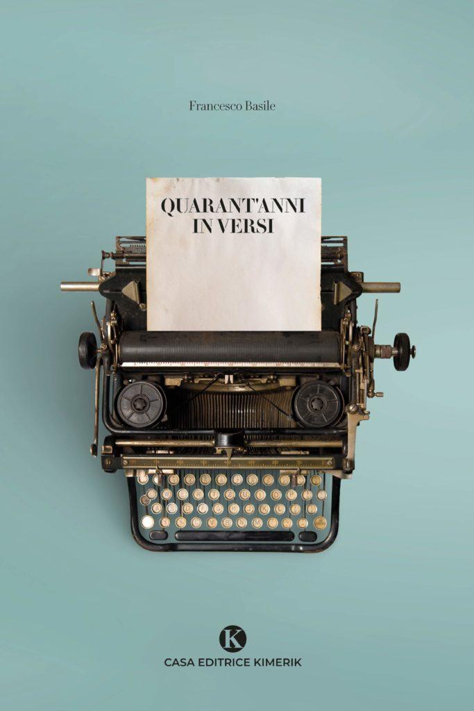 Book Cover: Quarant'anni in versi di Francesco Basile - SEGNALAZIONE