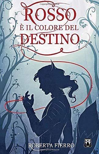 Book Cover: Rosso è il Colore del Destino Vol. 1 di Roberta Fierro - RECENSIONE