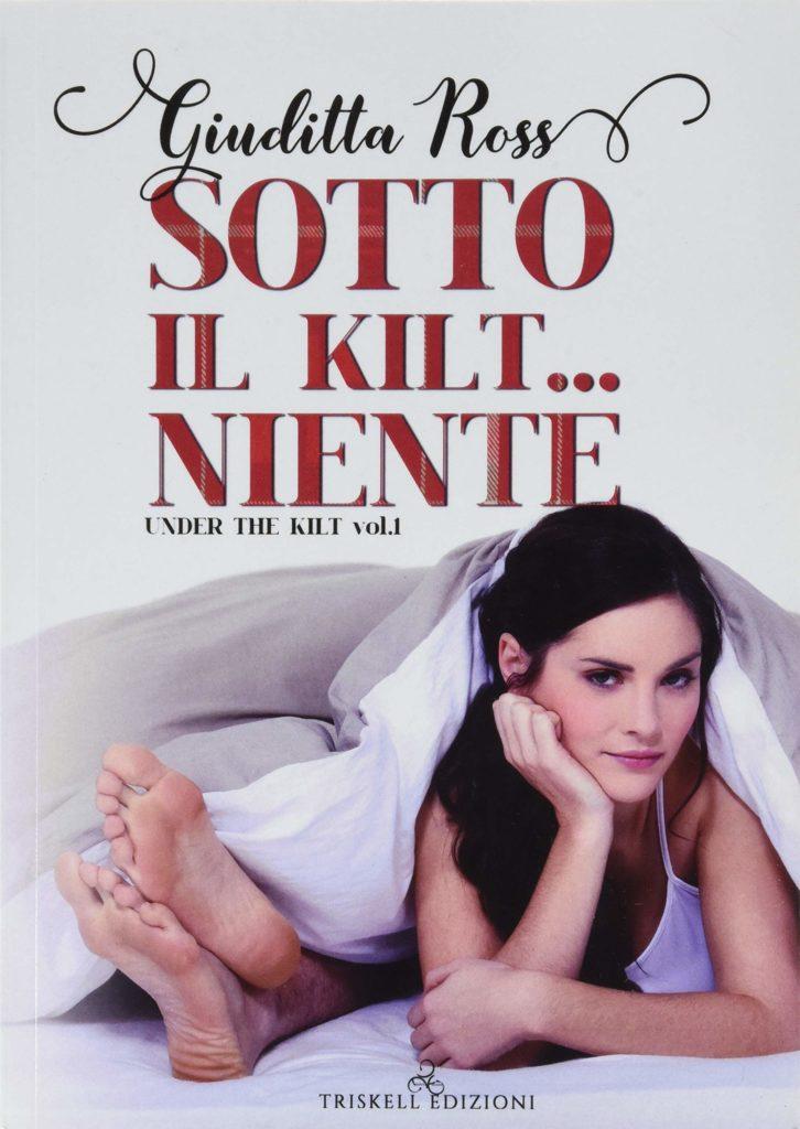 Book Cover: Sotto Il Kilt...Niente di Giuditta Ross - RECENSIONE