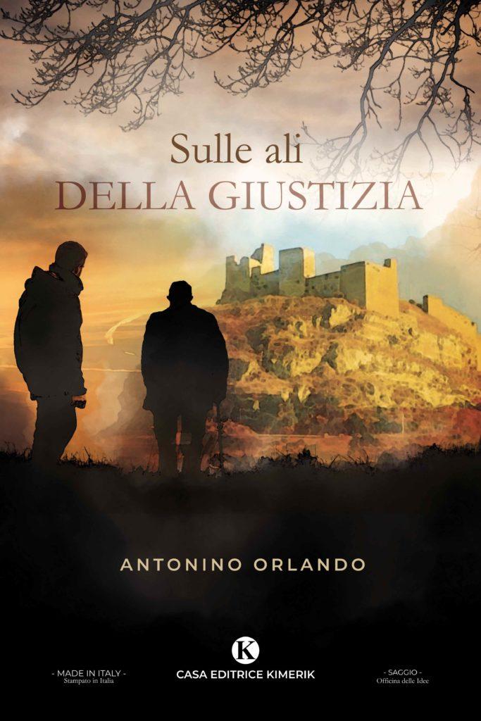Book Cover: Sulle ali della giustizia di Antonino Orlando - SEGNALAZIONE