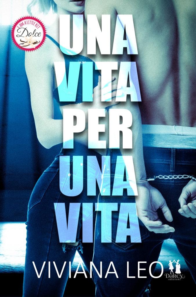 Book Cover: Una vita per una vita di Viviana Leo - COVER REVEAL