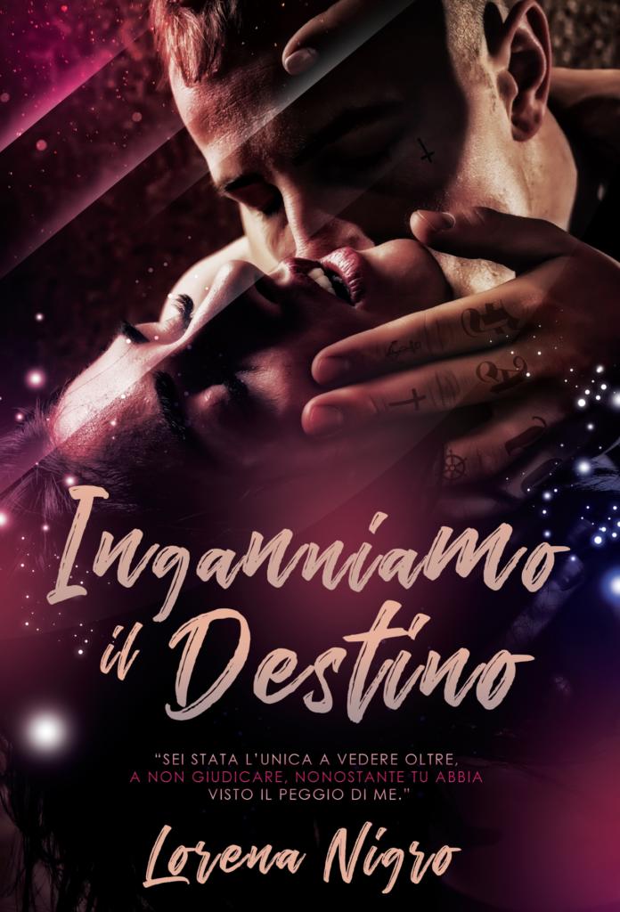 Book Cover: Inganniamo il destino di Lorena Nigro - SEGNALAZIONE