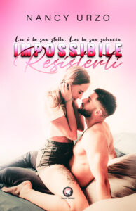 Book Cover: Impossibile resisterti di Nancy Urzo - Review Party - RECENSIONE