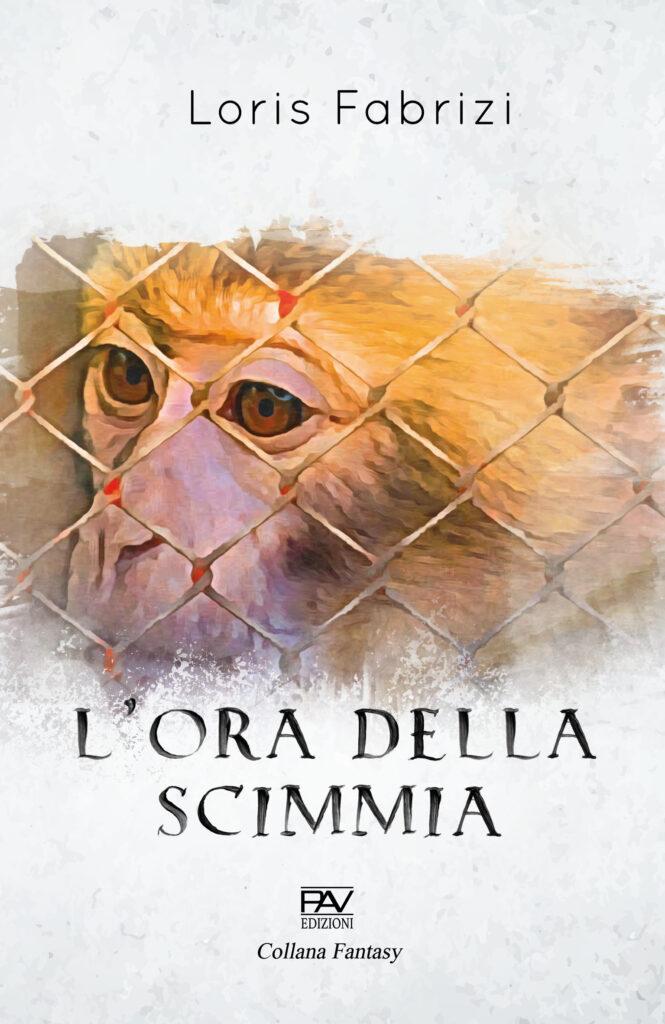 Book Cover: L'ora della scimmia di Loris Fabrizi - SEGNALAZIONE