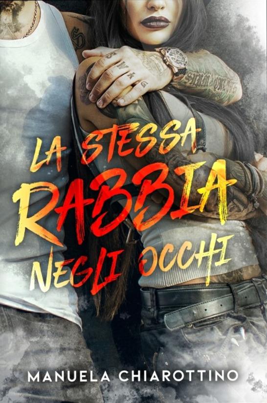 Book Cover: La stessa rabbia negli occhi di Manuela Chiarottino - Review Party - RECENSIONE