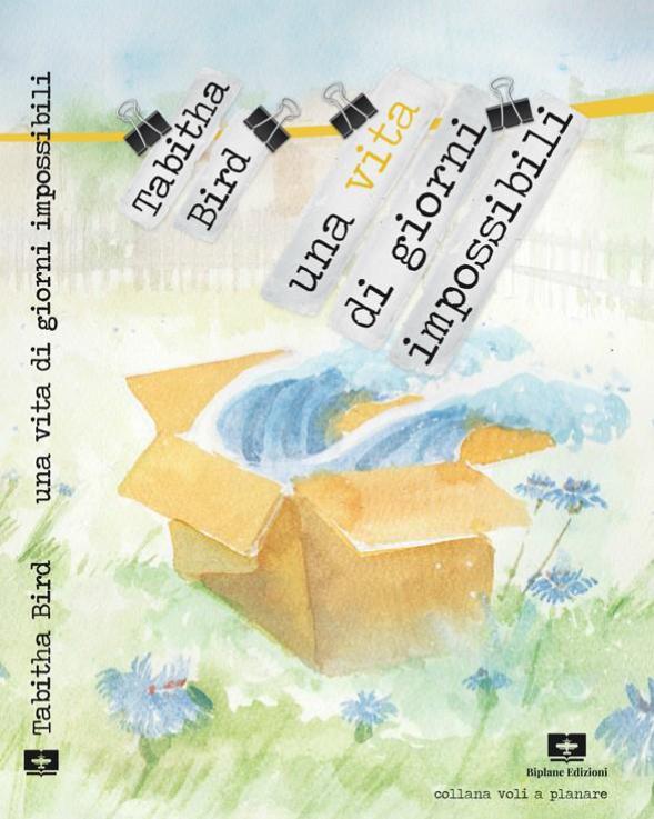 Book Cover: Una vita di giorni impossibili di Tabitha Bird - SEGNALAZIONE