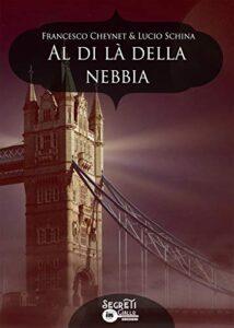 Book Cover: Al di là della nebbia di Francesco Cheynet e Lucio Schina - SEGNALAZIONE