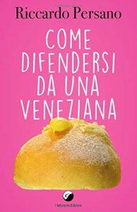 Book Cover: Come difendersi da una veneziana di Riccardo Persano - SEGNALAZIONE