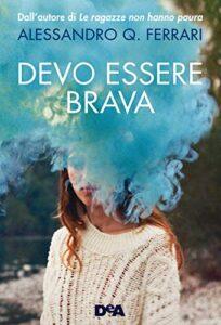 Book Cover: Devo essere brava di Alessandro Q. Ferrari - SEGNALAZIONE