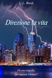 Book Cover: Direzione la vita di L.L. Words - SEGNALAZIONE