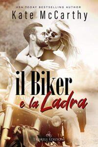 Book Cover: Il biker e la ladra di Kate McCarthy - SEGNALAZIONE