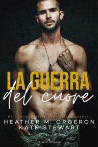 Book Cover: La guerra del cuore di Kate Stewart e Heather M. Orgeron - SEGNALAZIONE