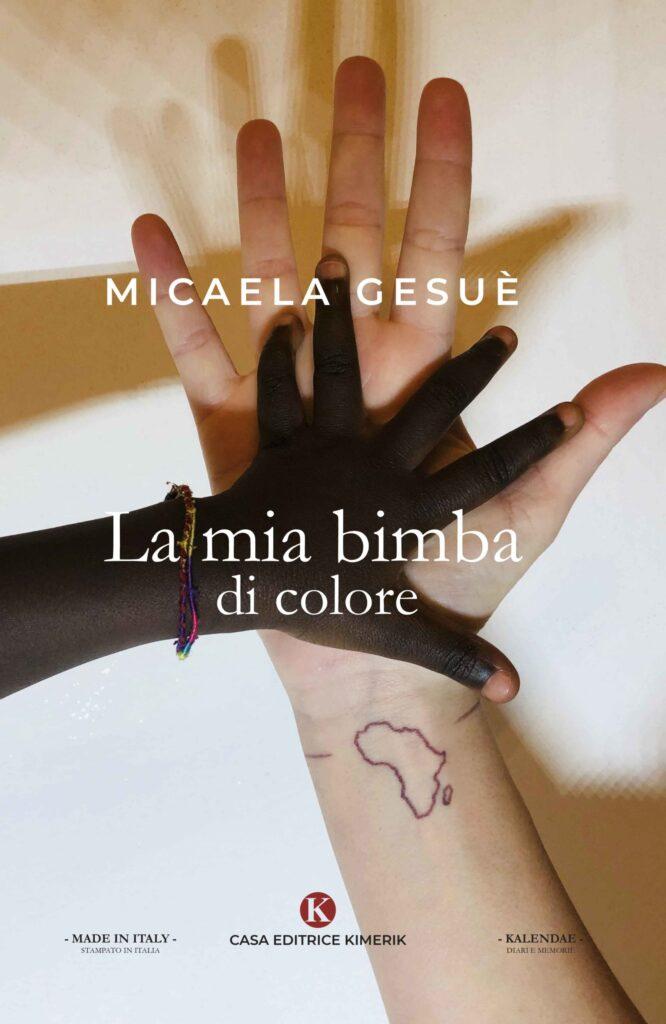Book Cover: La mia bimba di colore di Micaela Gesuè - RECENSIONE