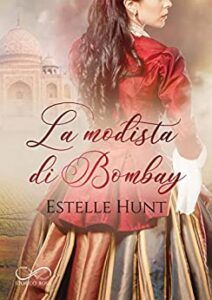 Book Cover: La modista di Bombay di Estelle Hunt - Review Tour - RECENSIONE