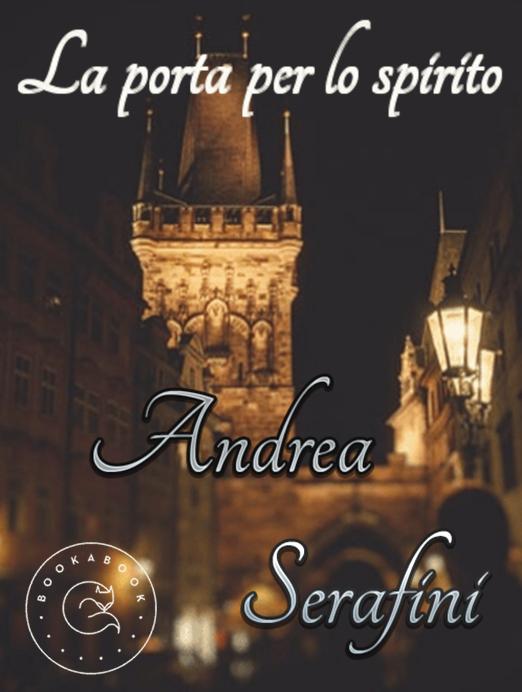 Book Cover: La porta per lo spirito di Andrea Serafini - SEGNALAZIONE