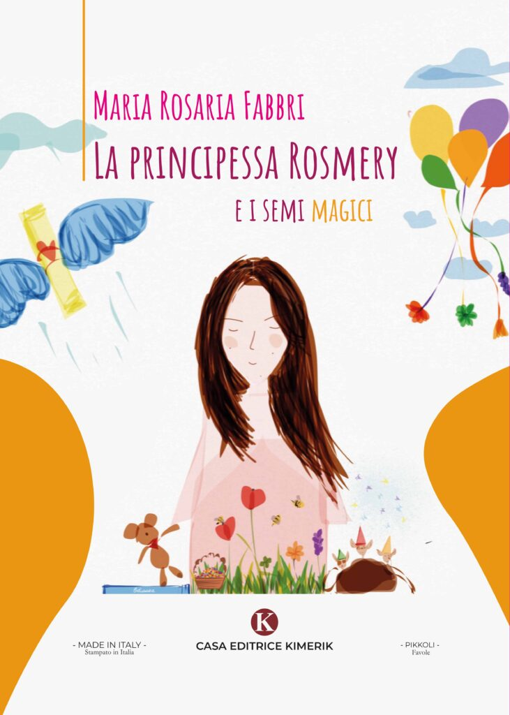 Book Cover: La principessa Rosmery e i semi magici di  Maria Rosaria Fabbri - SEGNALAZIONE